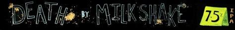 DeathByMilkshake